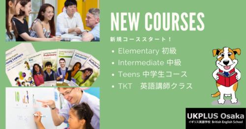 New courses 英語を始めよう UKPLUS Osaka